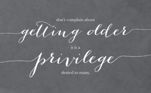 Image result for do not complain of getting older